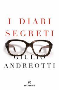 I diari segreti di Giulio Andreotti, uno spaccato della storia italiana dal 1979 al 1989  altre persone, altra storia.
