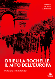 Un'Europa libera, sovrana e autonoma, quel sogno infranto di Drieu La Rochelle